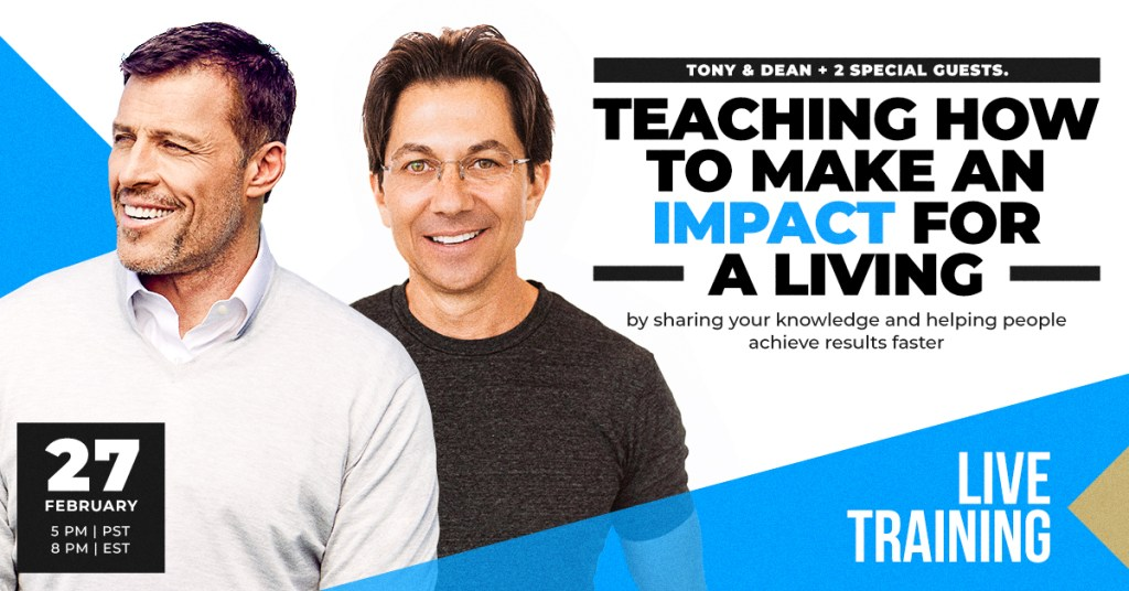 Free online training with Tony Robbins, Dean Graziosi, Russell Brunson and Jenna Kutcher teaching how to make an impact for a living by sharing your knowledge and helping people achieve results faster