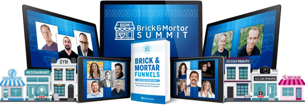 The Brick and Mortar Funnels Summit is a free virtual summit to show how to move your offline store and business online using sales funnels delivered over 96 hours by 15 business owners.