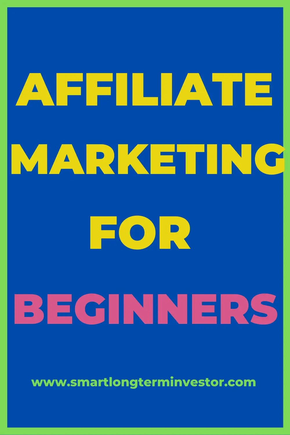 Affiliate Marketing For Beginners: Step By Step Guide