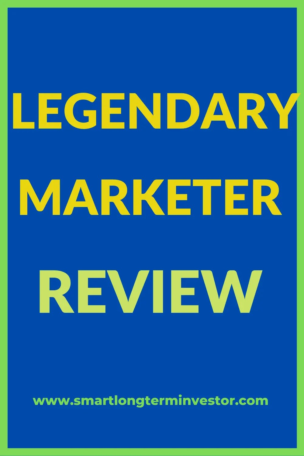Legendary Marketer Review & Bonus [2021]: Is It The Best Training For Online Business?