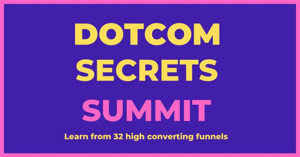 DotCom Secrets Summit is a free virtual conference and interview series where Russell Bunson and 32 entrepreneurs show the high ticket funnels that power their businesses