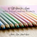 Great gift ideas for moms that love creative projects