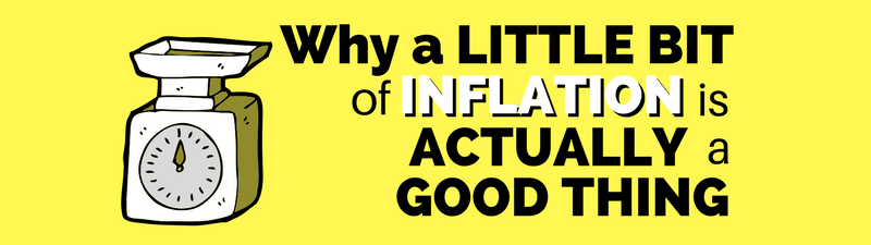 Why Some Inflation is Actually Good for the Economy