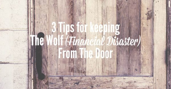 3 tips for avoiding financial disaster