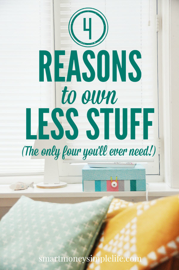 4 reasons to own less stuff