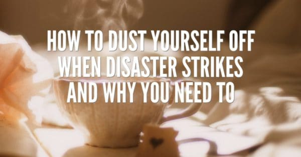 When disaster strikes - don't let grief sabotage your life