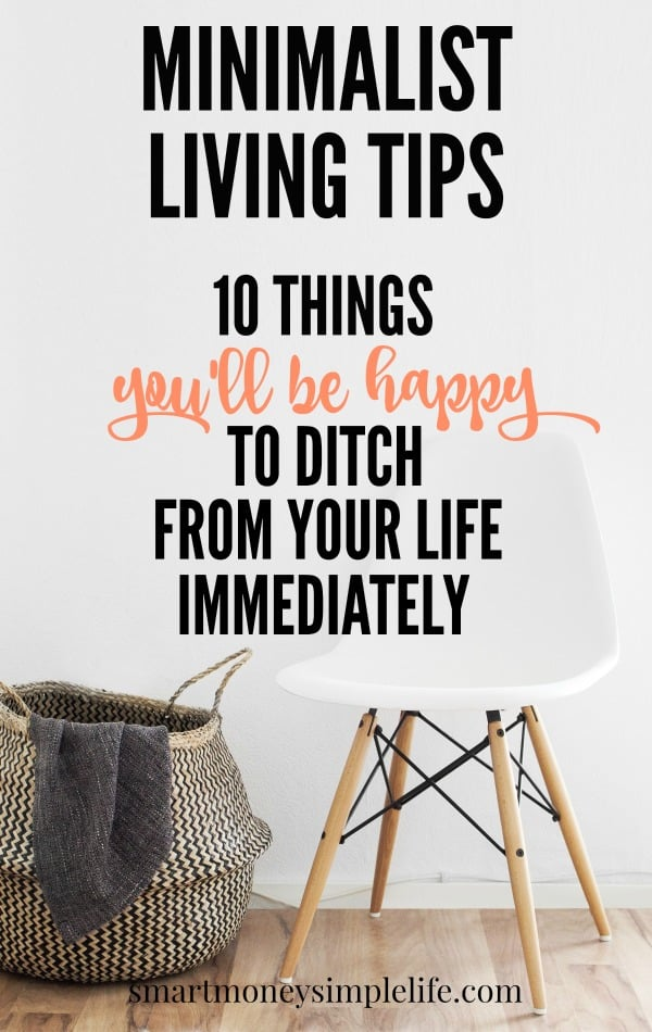 10 things you 39 ll be happy to ditch from your life for Living life as a minimalist