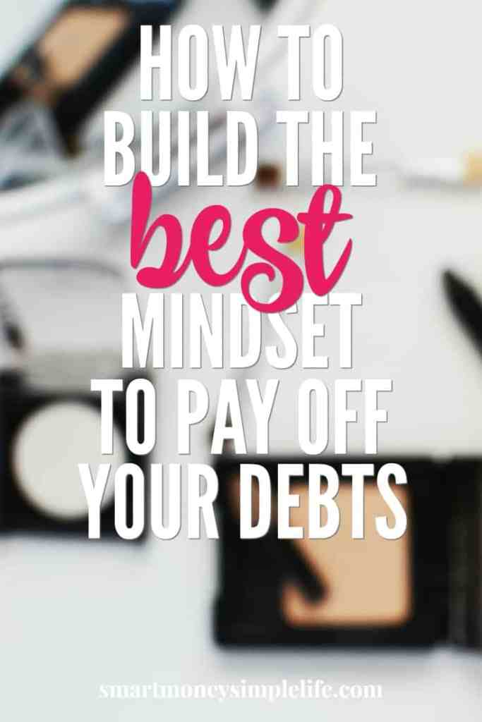 Your long term success depends on changing your mindset from the one that got you into debt, to the best mindset to keep you out of it once and for all...