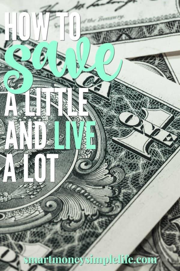 save a little live a lot frugal living smart money simple life. Black Bedroom Furniture Sets. Home Design Ideas