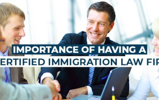 Importance of having a certified immigration law firm