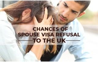 Chances of Spouse Visa Refusal