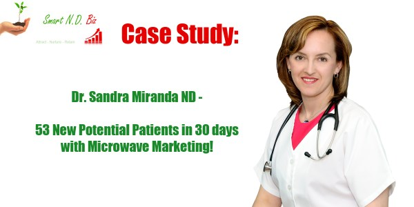 Case Study Naturopathic Doctor Generates 53 New Potential Patients In 30 Days