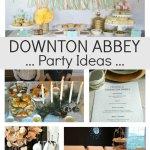 Downton Abbey Party Ideas