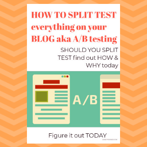 How to Split Test A/B Test your BLOG Including Pinterest along with EXAMPLES