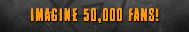 imagine 50,000 Fans!
