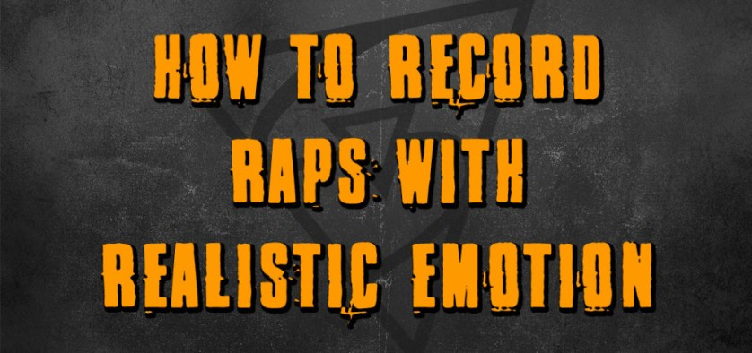 How To Record Raps With Realistic Emotion