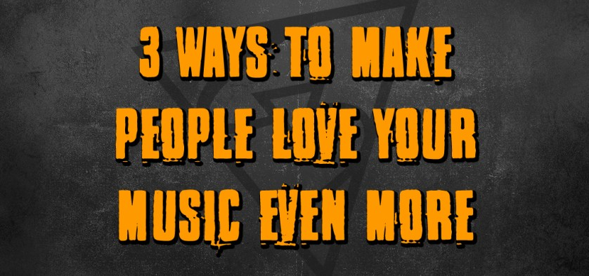 make people love your music