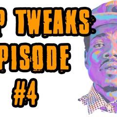 Rap Tweaks Episode #4
