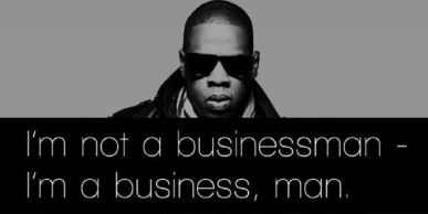 Jay Z business man quote