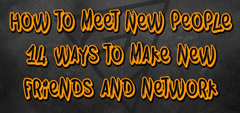 how to meet new people