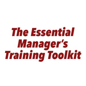 The Essential Manger's Training Toolkit