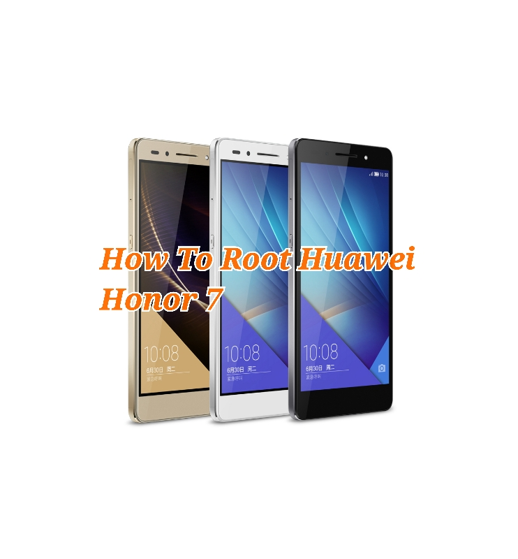 How To Root Huawei Honor 7 By Simple Steps (Tutorial)