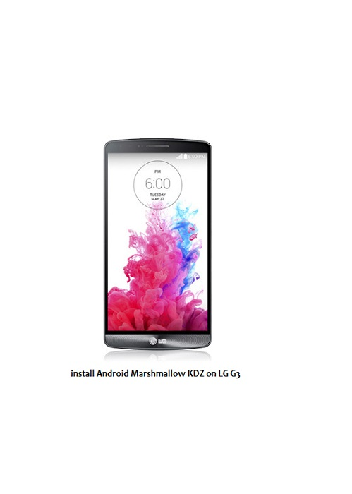 install Android Marshmallow KDZ on LG G3 D855 Official Update