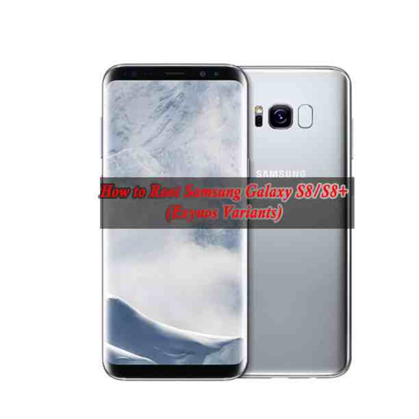 How to Root Samsung Galaxy S8/S8+ (Exynos Variants)