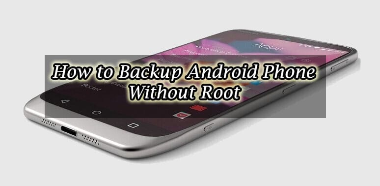 How to Backup Android Phone Without Root (Complete Guide)