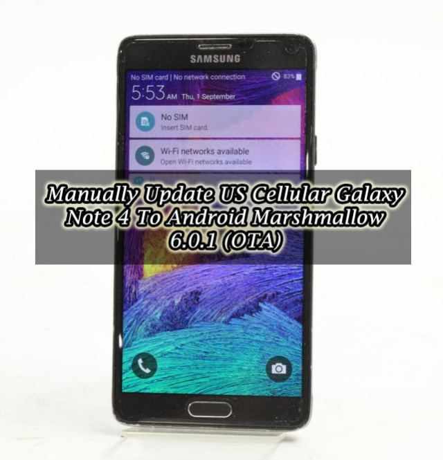 Manually Update US Cellular Galaxy Note 4 To Android Marshmallow 6.0.1 (OTA)