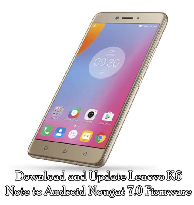 Download and Update Lenovo K6 Note to Android Nougat 7.0 Firmware