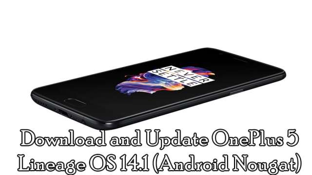 Download and Update OnePlus 5 Lineage OS 14.1 (Android Nougat)
