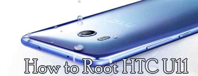 How to Root HTC U11 With Quick and Easy Way.