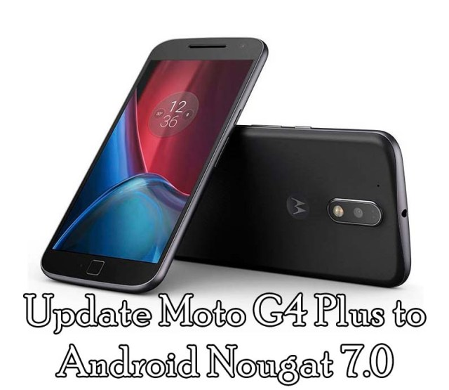 Update Moto G4 Plus to Android Nougat