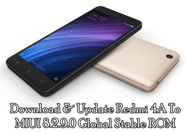 Update Redmi 4A To MIUI 8.2.9.0 Global Stable ROM