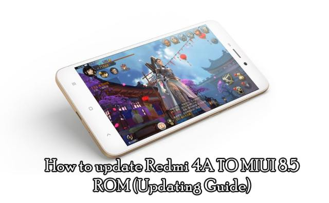 How to Update Redmi 4A to MIUI 8.5 ROM (Updating Guide)