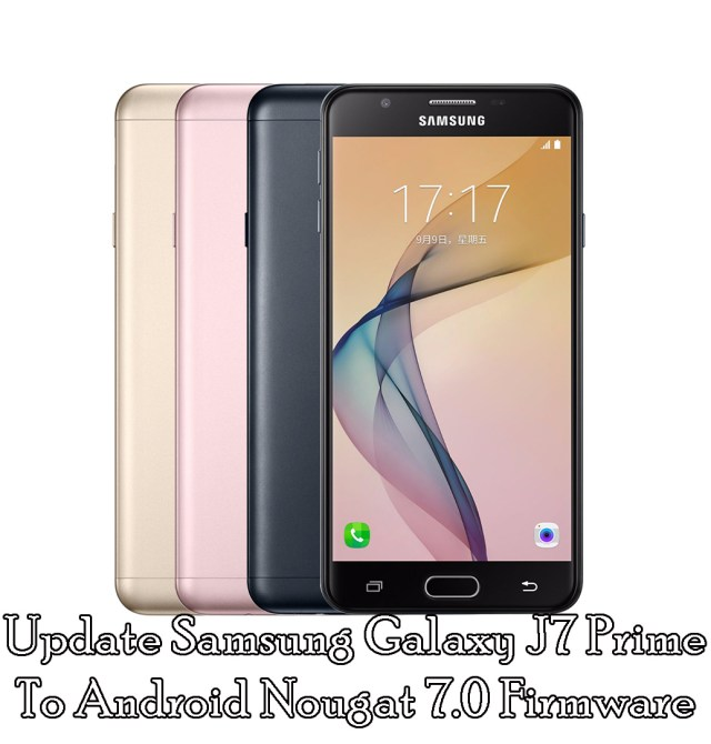 Download And Update Galaxy J7 Prime Nougat 7.0