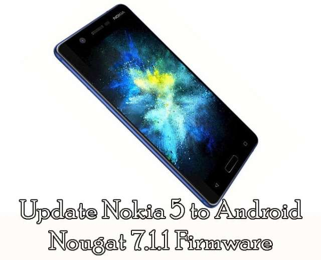 Download and Update Nokia 5 to Nougat 7.1.1 Firmware