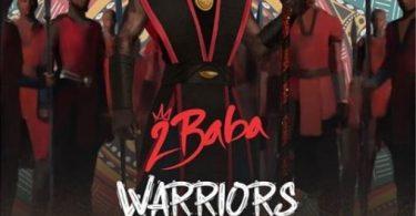 2Baba - Warriors Full Album Download (Audio Mp3 Zip File free Download)