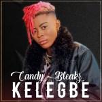 """Candy Bleakz – """"Kelegbe"""" (Prod. by Masterkraft)"""