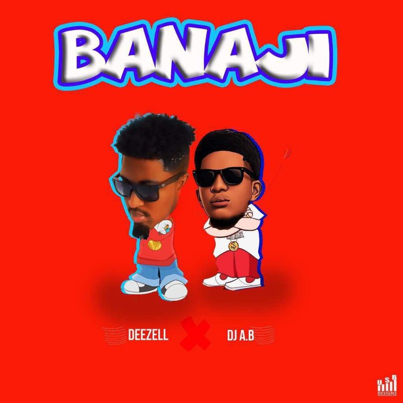 Deezell x DJ Ab – Banaji