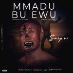 Sniper – Mmadu Bu Ewu (Prod. By Ozsound)