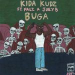 Kida kudz Ft. Falz x Joey B – Buga Mp3 Download