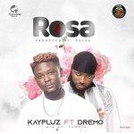Kaypluz ft Dremo – Rosa