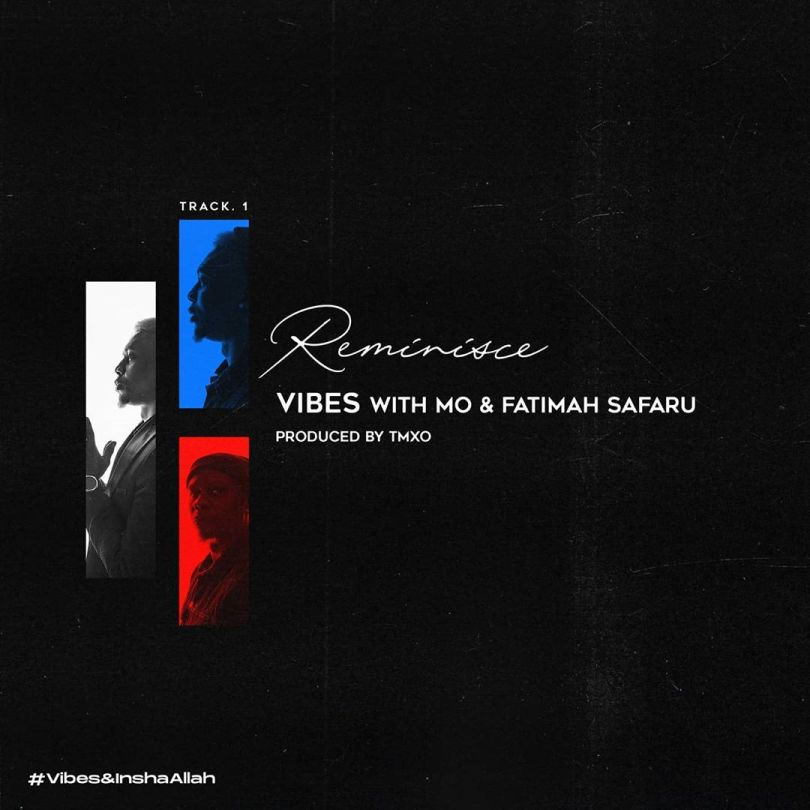 Reminisce ft. MO & Fatimah Safaru – Vibes