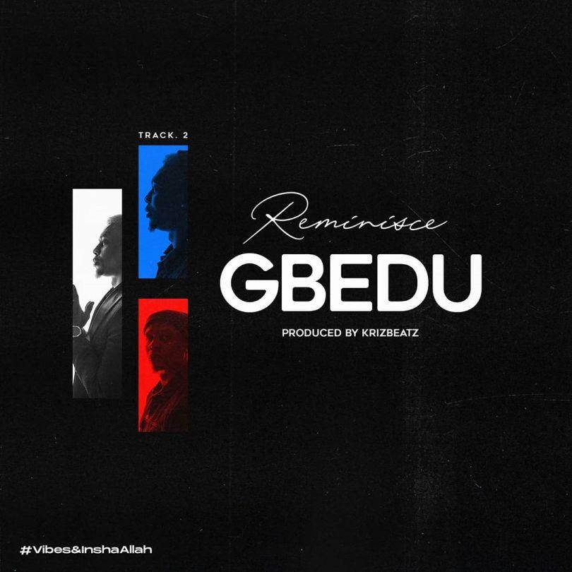 Reminisce – Gbedu