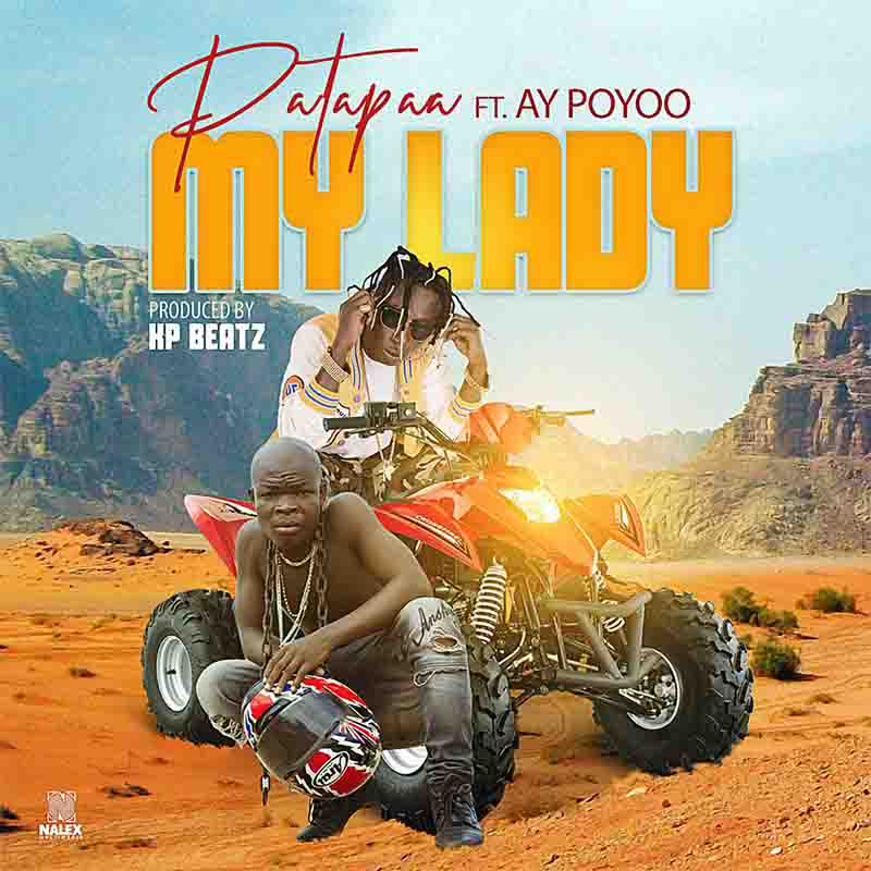 Patapaa ft. Ay Poyoo – My Lady (Prod. KP Beatz)