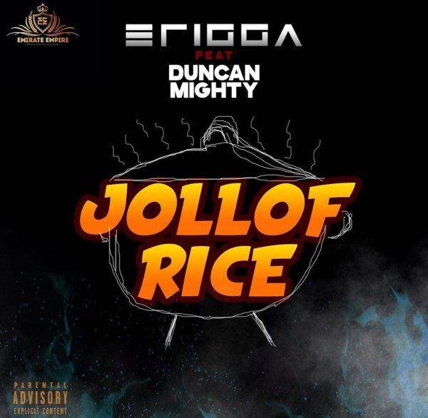 Erigga ft. Duncan Mighty – Jollof Rice