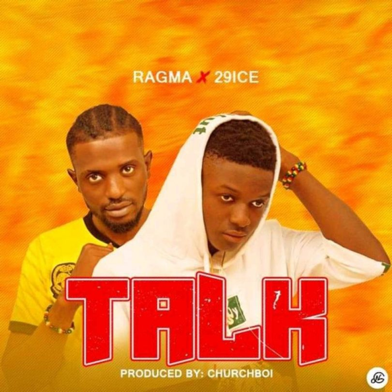 Ragma ft. 29ice – Talk (Prod. ChurchBoi)