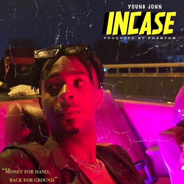 Young Jonn – Incase